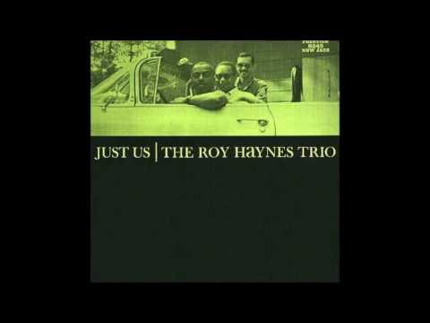Roy Haynes – Just Us (Full Album)