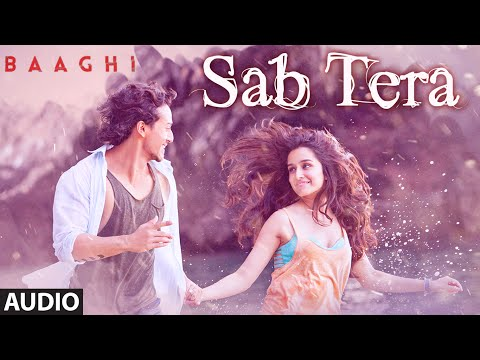 Video SAB TERA Full Song (Audio) | BAAGHI | Tiger Shroff, Shraddha Kapoor | Armaan Malik | Amaal Mallik download in MP3, 3GP, MP4, WEBM, AVI, FLV January 2017