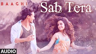 Video SAB TERA Full Song (Audio) | BAAGHI | Tiger Shroff, Shraddha Kapoor | Armaan Malik | Amaal Mallik MP3, 3GP, MP4, WEBM, AVI, FLV Januari 2019