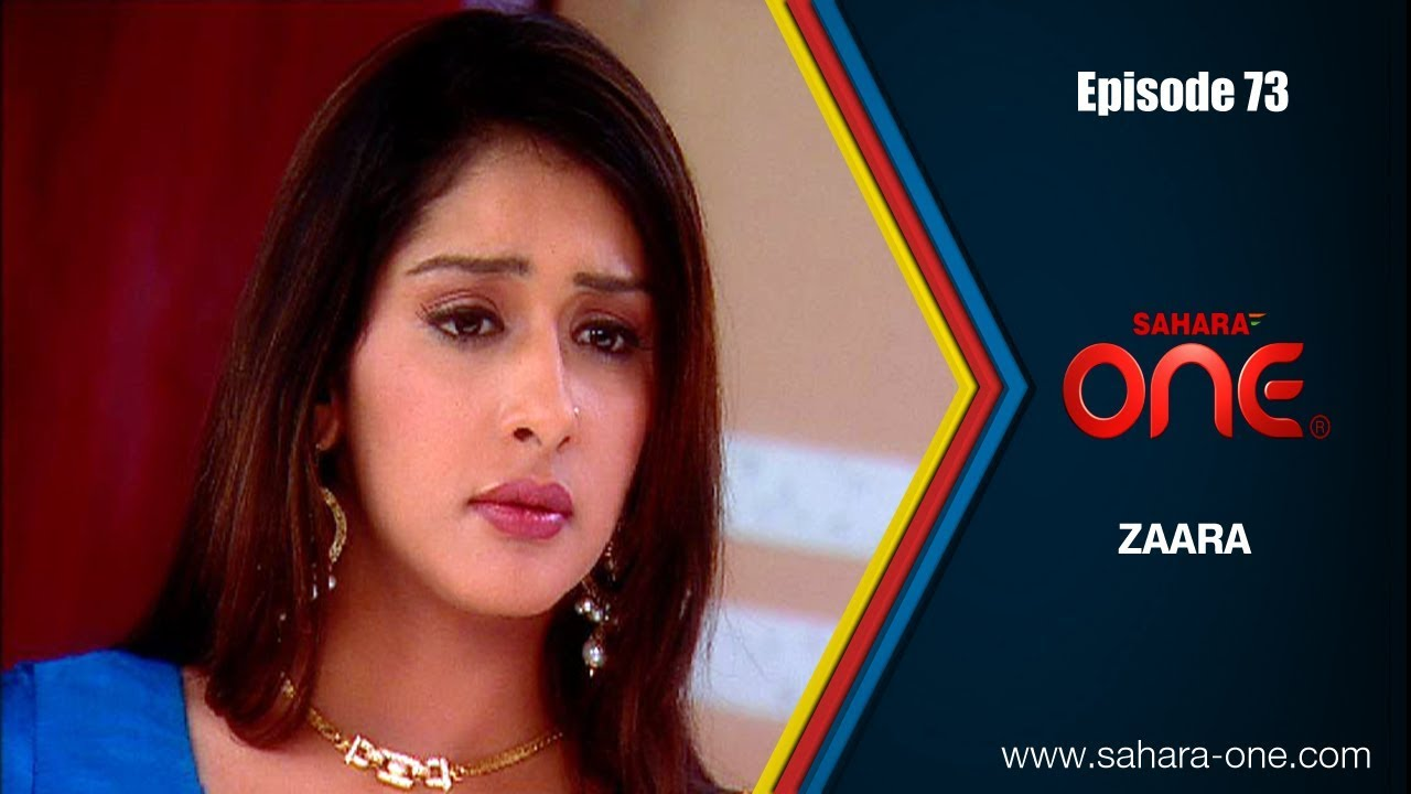 ZAARA || EPISODE -73 || SAHARA ONE || HINDI TV SHOW||