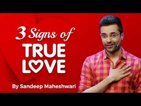3 Signs of TRUE LOVE By Sandeep Maheshwari | Hindi