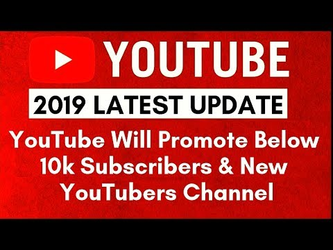 Good News For Below 10k Subscribers & New Youtubers | Youtube Will Promote Your Channel 2019 Update