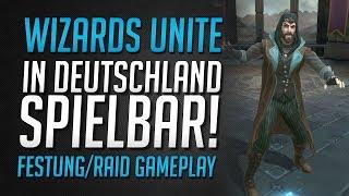 Wizards Unite JETZT in Deutschland Online | Festung / Raid Gameplay • Harry Potter Wizards Unite