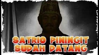 Video SATRIO PININGIT TELAH MUNCUL kehadirannya saat manusia LINGLUNG MP3, 3GP, MP4, WEBM, AVI, FLV April 2019