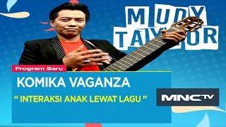 "Video Mudy Taylor "" Interaksi Anak Lewat Lagu "" - Komika Vaganza (19/11) MP3, 3GP, MP4, WEBM, AVI, FLV Oktober 2018"