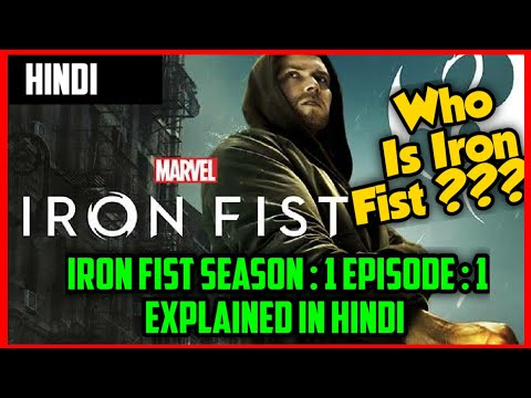 Iron Fist Season : 1 Episode : 1 Explained || In Hindi || BY Arijit
