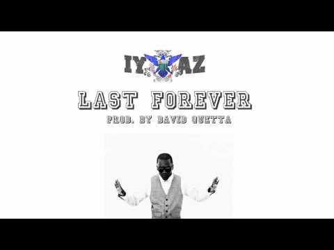 Iyaz - Iyaz - Last Forever (Prod. By David Guetta) *VERRY HOT RNB 2011!* New track from the