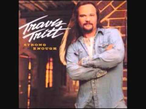 Travis Tritt - Can't Tell Me Nothin' (Strong Enough)