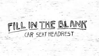 Car Seat Headrest Fill In The Blank music videos 2016 indie