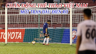 CHẤN ĐỘNG THỂ THAO VIỆT NAM TẠI VLEAGUE - FOOTBALL CRAZY  MATCH IN VLAEGUE VIETNAM, công phượng, u23 việt nam, vleague