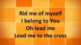 Lead Me To The Cross - Brooke Fraser, Hillsong United with Lyrics