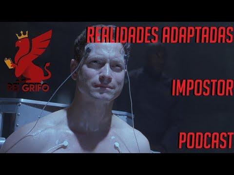 Podcast do Rei Grifo 042: Realidades Adaptadas - Impostor