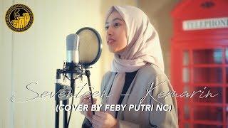 "Video Seventeen ""KEMARIN"" Cover By Feby Putri NC MP3, 3GP, MP4, WEBM, AVI, FLV Juni 2019"