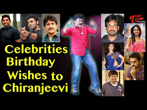 Celebrities Birthday Wishes to Megastar Chiranjeevi | Boss Is Back