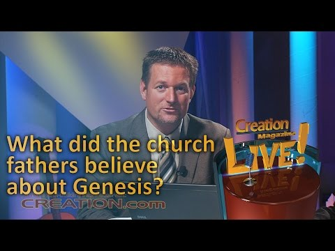 What did the Church Fathers believe about Genesis? (Creation Magazine LIVE! 3-11)