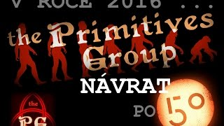 Video The PRIMITIVES Group - Návrat legendy po 50-ti letech