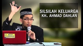Video Silsilah Keluarga KH  Ahmad Dahlan  | Ustadz Adi Hidayat MP3, 3GP, MP4, WEBM, AVI, FLV Mei 2019