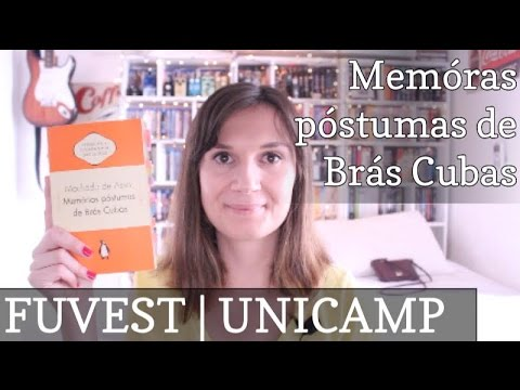 [FUVEST | UNICAMP #1] Memórias Póstumas de Brás Cubas (Machado de Assis)