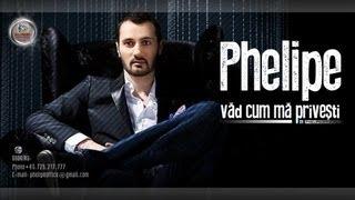 Phelipe - Vad Cum Ma Privesti (Audio)