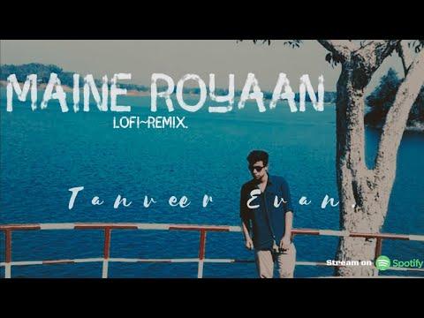 New hindi song 2014 'Maine Royaan' - Piran khan feat. Tanveer evan