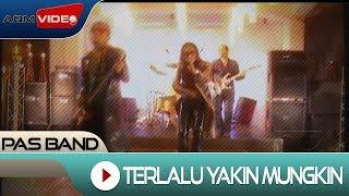 Pas Band - Terlalu Yakin Mungkin | Official Video