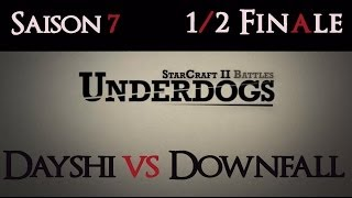[S07E04] UnderDogs - Dayshi vs Downfall - Map 2
