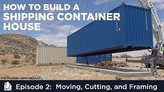 Video Building a Shipping Container Home | EP02 Moving, Cutting, and Framing a Container House MP3, 3GP, MP4, WEBM, AVI, FLV Juni 2019