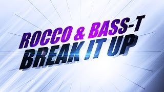 Rocco & Bass-T – Break It Up (Dancecore Edit) videoklipp