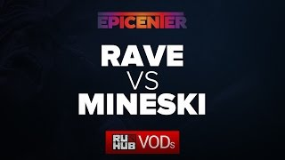 Mineski vs Rave, game 1
