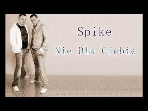 SPIKE - Nie dla Ciebie (audio)