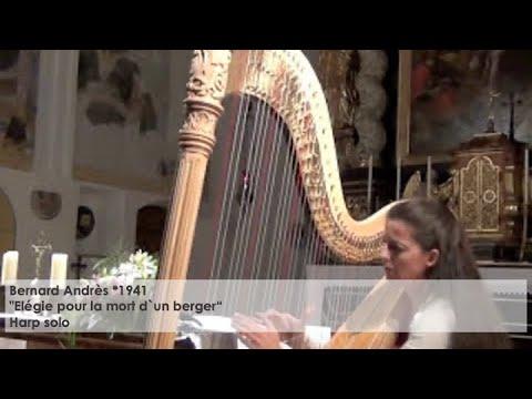 """Bernard Andrès – """"Elégie pour la mort d`un berger"""", Silke Aichhorn – Harfe / Harp"""