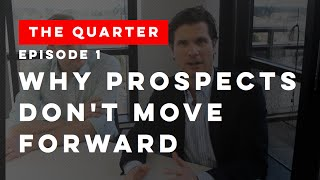 The Quarter Episode 1: Cliffhanger - Why Prospects Don't Move Forward