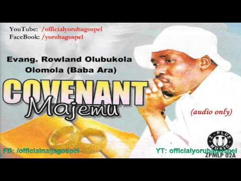 Covenant (Majẹmu) - Evang. Rowland Olubukola Olomola [Official Yoruba Gospel]