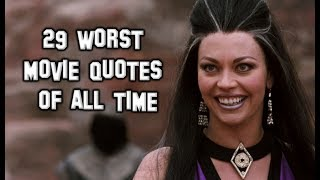 """Let's kick some ice. Welcome to Next of Ken, and in this episode, we're counting down 29 Worst Movie Quotes Of All Time. So many terrible movie lines, so little time. Whether it's bad direction, bad writing, or the actor is Megan Fox, these lines are the worst ever written for the silver screen and we love to hate them. Or hate to love them. Whatever. Did we miss one of the worst quotes?"""" Let us know in the comments below!Please Subscribe to our channel for daily uploads!Like us on Facebook: https://www.facebook.com/NextofKen1.Follow us on Twitter: https://twitter.com/nextofken1Next of Ken is a producer of reference online video content, covering all things entertainment including video games, movies, TV shows, trends, and more. We upload new videos daily with Top 10 lists, Origin stories, and more!Any audio/visual content that was used in the creation of this video are the sole property of their respective owners, production companies, distributors, and/or airing network(s), if applicable. Next of Ken claims no ownership to the footage used and has no affiliation with any of these production companies, distributors, or airing network(s).Musical Credit: """"Sneaky Snitch"""" - Kevin MacLoad"""