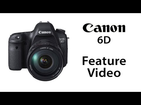 *NEW* Canon EOS 6D Feature Video [HD]
