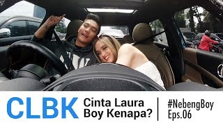 Video CLBK: Cinta Laura Boy Kenapa? - #NebengBoy Eps 06 MP3, 3GP, MP4, WEBM, AVI, FLV Januari 2019
