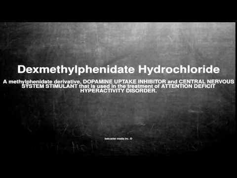 Medical vocabulary: What does Dexmethylphenidate Hydrochloride mean