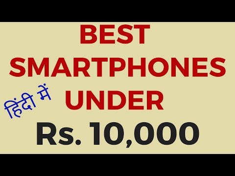 BEST BUDGET SMARTPHONES UNDER Rs. 10,000 OF 2017