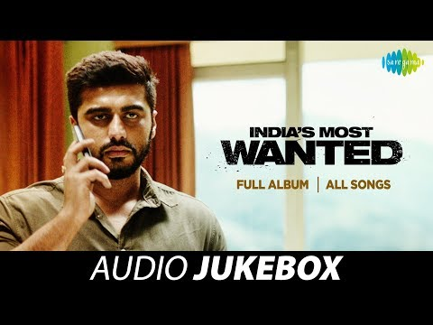 India's Most Wanted | Audio Jukebox | Vande Mataram | Akela | Matvaare | Dilbar Jani