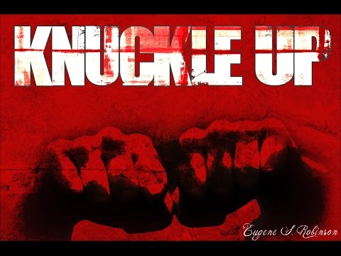 Knuckle Up #471: With Host Eugene S. Robinson & Dr. Steven G. Ballinger