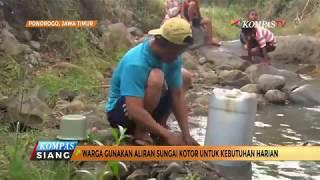 Warga di Ponorogo, Jawa Timur menggunakan air kotor dari aliran sungai karena ketiadaan sumber air. Air kotor digunakan untuk memenuhi kebutuhan harian termasuk untuk dikonsumsi.