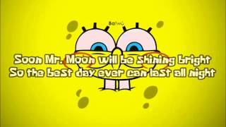Spongebob Squarepants   The Best Day Ever  With Lyrics