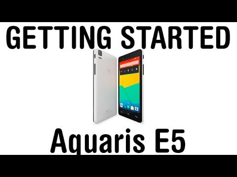 Getting started. Aquaris E5