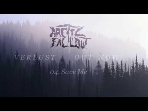 Arctic Fallout - Save Me