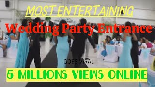 Wedding Party Entrance - MOST ENTERTAINING EVER!!