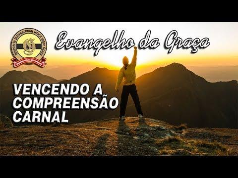 VENCENDO A COMPREENSÃO CARNAL