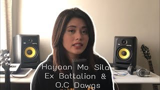 Video Hayaan Mo Sila - Ex Battalion & O.C Dawgs (Cover) MP3, 3GP, MP4, WEBM, AVI, FLV Maret 2018