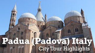Padua Italy  city photo : Padua / Padova Italy City Tour Highlights