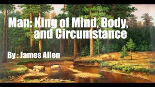 MAN: KING of MIND, BODY, and CIRCUMSTANCE | By James Allen | AUDIOBOOKS FOR SUCCESS