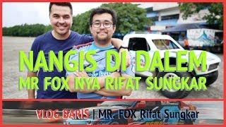 Video DIBIKIN NANGIS Mr FOX nya RIFAT SUNGKAR \\ VLOG BARIS MP3, 3GP, MP4, WEBM, AVI, FLV Juni 2018